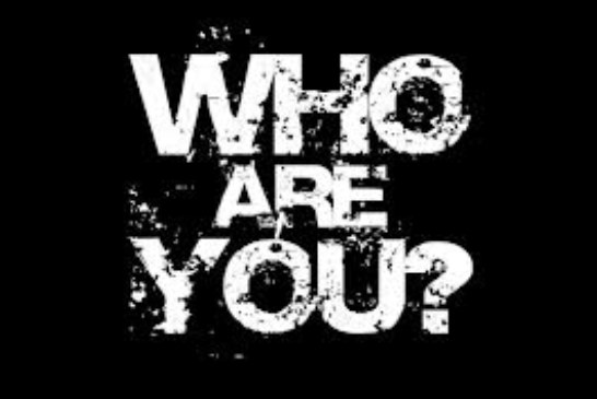 Who are you? What's your identity?