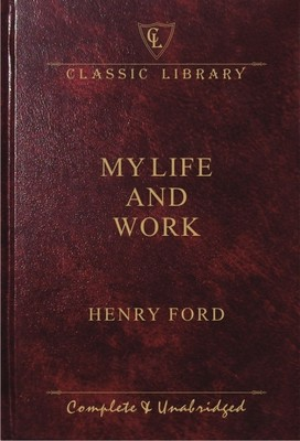 """My Life and Work""- Autobiography of Henry Ford"