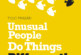 Book Review-Unusual people do things differently