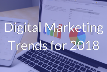 Digital Marketing trends of 2018 are now predicted!